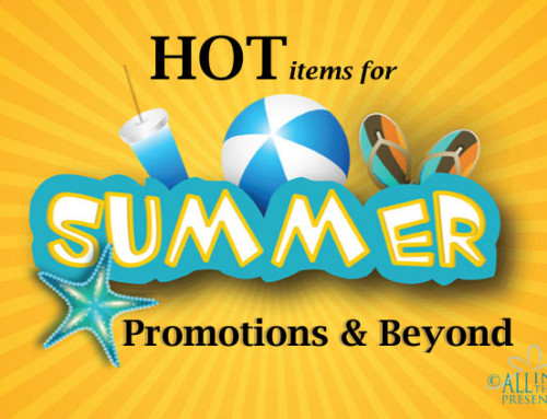 Hot Items for Summer Promotions and Beyond